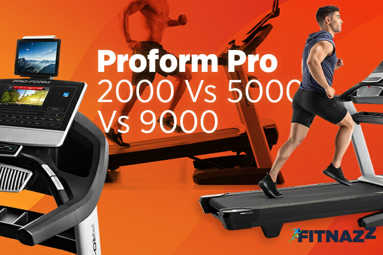 Proform Pro 2000 Vs 5000 Vs 9000