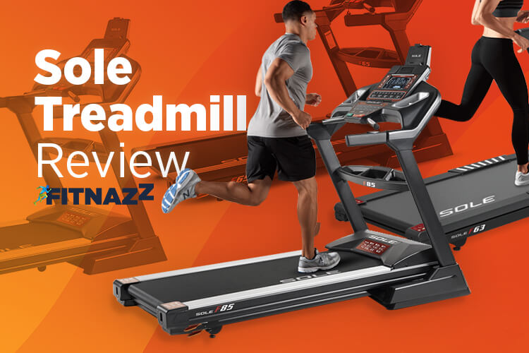 Sole Treadmills Review