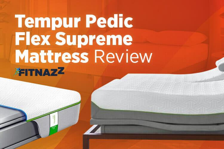TempurPedic Flex Supreme Mattress Review